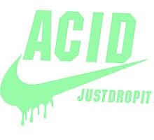 ACID - JUST DROP IT. by Jvckal