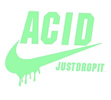 ACID - JUST DROP IT. Photographic Print