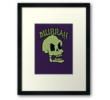 Murray! The laughing skull Framed Print