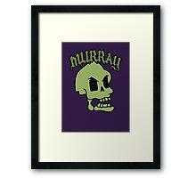 Murray! The laughing skull Framed Print