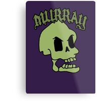 Murray! The laughing skull Metal Print