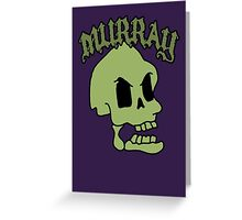 Murray! The laughing skull Greeting Card