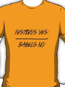 Festivus Yes! Bagels No! T-Shirt