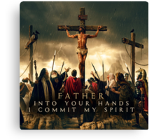Father, Into Your Hands I Commit My Spirit Canvas Print