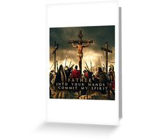 Father, Into Your Hands I Commit My Spirit Greeting Card