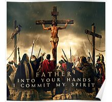Father, Into Your Hands I Commit My Spirit Poster