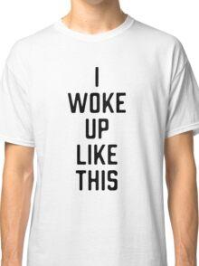 Woke Up B Classic T-Shirt