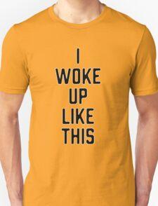 Woke Up B Unisex T-Shirt