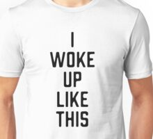 Woke Up B Unisex T-Shirt