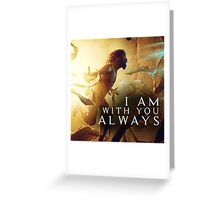 I Am With You Always Greeting Card