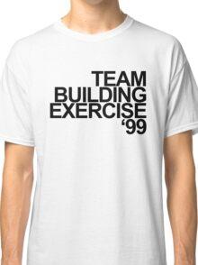 Team Building Exercise '99 Classic T-Shirt