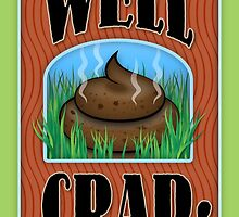 Well Crap! by Kathleen Dupree