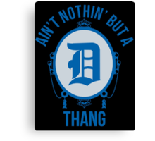 Nothin' But A D Thang - Lions Canvas Print