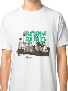 Born to Build by TeeSnaps Classic T-Shirt