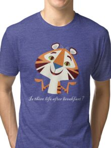 Is There Life After Breakfast? Tri-blend T-Shirt