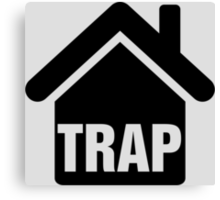 Trap house Canvas Print