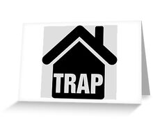 Trap house Greeting Card
