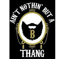 Nothin' But A B Thang Photographic Print