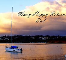 Many Happy Returns Dad by Kristina K