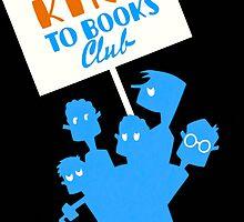 Be Kind To Books Club - Vintage 1930s Reading Poster by Mark Tisdale