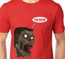 Lethal Injection Better Than Brains Unisex T-Shirt
