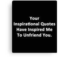 Your Inspirational Quotes Canvas Print