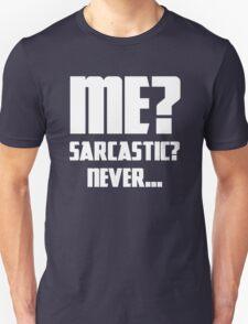 Me? Sarcastic? Never... Unisex T-Shirt