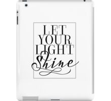 Let Your Light Shine 1 iPad Case/Skin