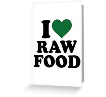 I love raw food Greeting Card