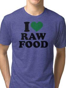 I love raw food Tri-blend T-Shirt