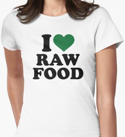I love raw food Womens Fitted T-Shirt