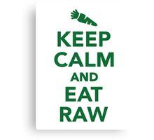 Keep calm and eat raw food Canvas Print