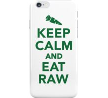 Keep calm and eat raw food iPhone Case/Skin