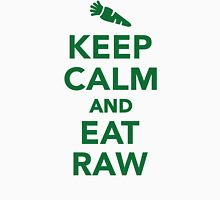 Keep calm and eat raw food Unisex T-Shirt