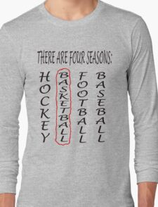THERE ARE FOUR SEASONS Long Sleeve T-Shirt