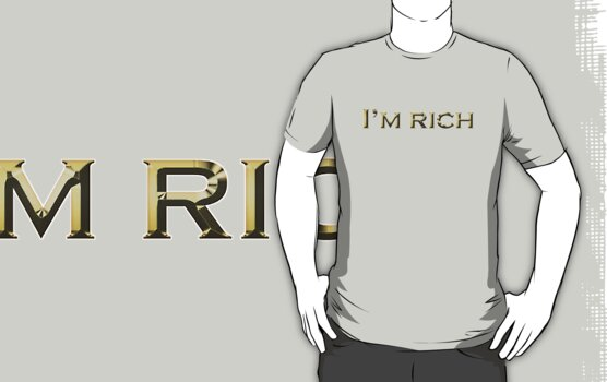 I'm rich. by digerati