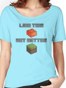 Minecraft - like legos but better Women's Relaxed Fit T-Shirt