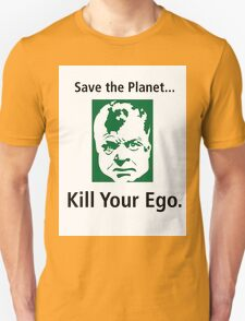 Save the Planet, Kill Your Ego... T-Shirt