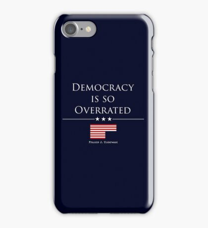 DEMOCRACY IS SO OVERRATED iPhone Case/Skin
