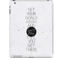 Set your goals high iPad Case/Skin