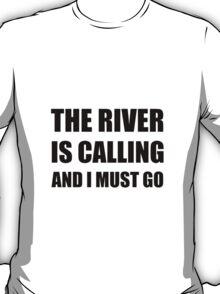 River Calling Must Go T-Shirt