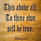 To Thine Own Self Be True (Weathered Version) by Roz Abellera Art Gallery
