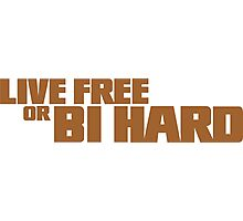 Live Free or Bi Hard - Parody Photographic Print