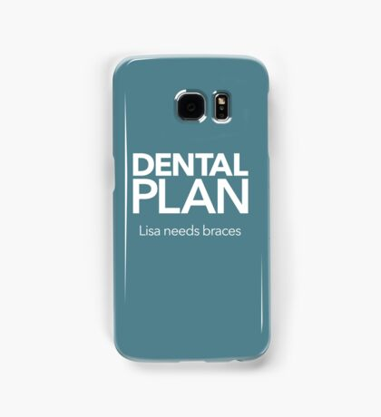 Dental Plan! Samsung Galaxy Case/Skin