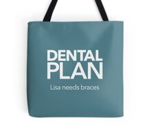 Dental Plan! Tote Bag