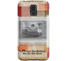 You press the button, we do the rest Samsung Galaxy Case/Skin