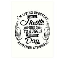 EVERYDAY STRUGGLE Art Print