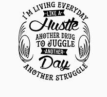 EVERYDAY STRUGGLE Unisex T-Shirt
