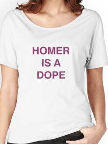 Homer is a Dope Women's Relaxed Fit T-Shirt