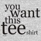 you want this tee shirt | black by theG